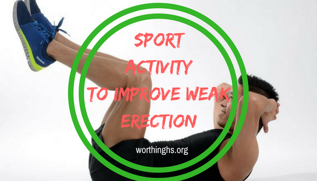 Sport Activity to Improve Weak Erection