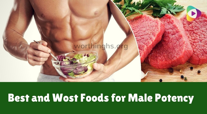 Best and Wost Foods for Male Potency